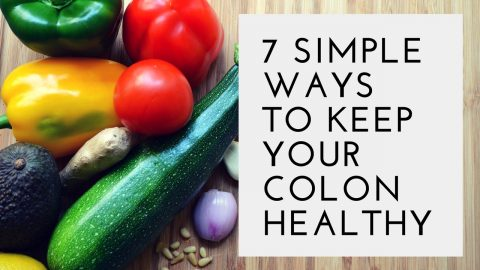 7 simple ways to keep your colon healthy