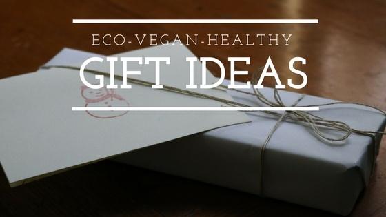 Eco-Vegan-Healthy Gift Ideas